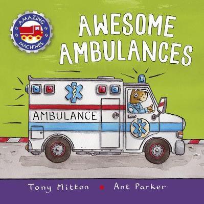 Amazing Machines: Awesome Ambulances - Tony Mitton