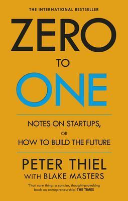 Zero to One: Notes on Start Ups