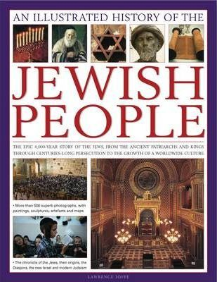 Illustrated History of the Jewish People - Lawrence Joffe