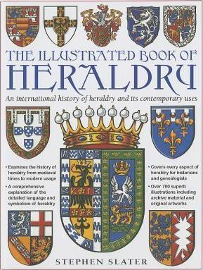 Illustrated Book of Heraldry - Stephen Slater