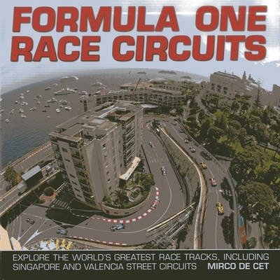 Formula One Race Circuits: Explore the World's Greatest Race Tracks