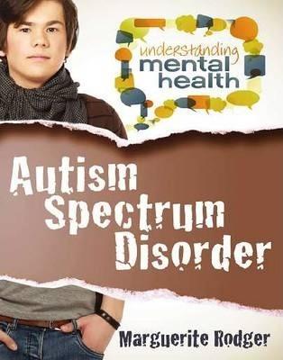 Autism Spectrum Disorder - Marguerite Rodger