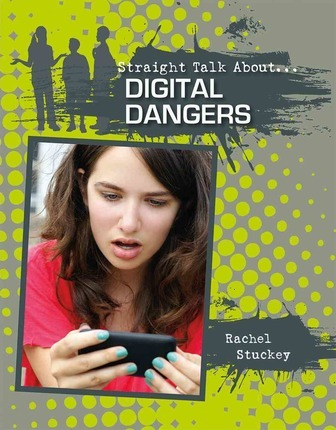 Digital Dangers - Straight Talk About - Rachel Stuckey