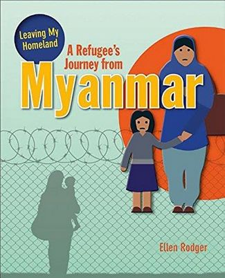 A Refugee's Journey From Myanmar - Leaving My Homeland - Ellen Rodger