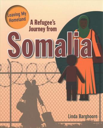 A Refugee's Journey From Somalia - Leaving My Homeland - Linda Barghoorn