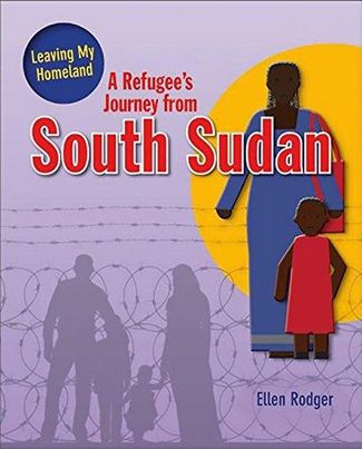 A Refugee's Journey From South Sudan - Leaving My Homeland - Ellen Rodger