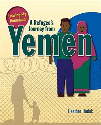 A Refugee's Journey From Yemen - Leaving My Homeland - Hudak Heather