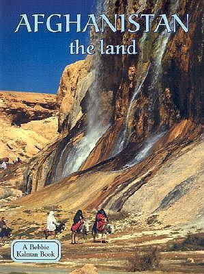 Afghanistan - Land  Lands Peoples and Cultures - Erinn Banting