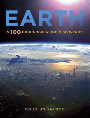 Earth in 100 Groundbreaking Discoveries - Douglas Palmer