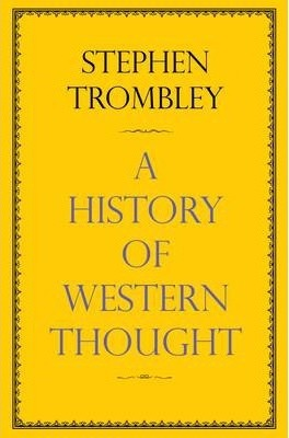 A History of Western Thought - Stephen Trombley