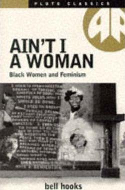Ain't I a Woman - Bell Hooks
