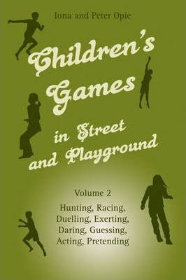 Children's Games in Street and Playground: Volume 2: Hunting