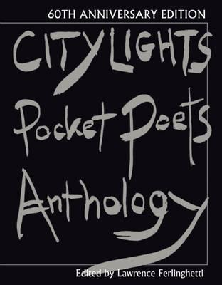 City Lights Pocket Poets Anthology: 60th Anniversary Edition - Lawrence Ferlinghetti