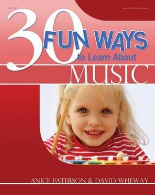 30 Fun Ways to Learn about Music - Anice Paterson