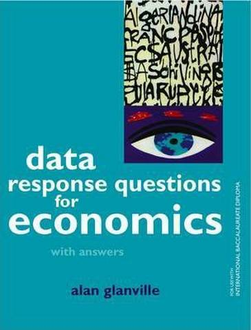 Data Response Questions for Economics: With Answers - Alan Glanville