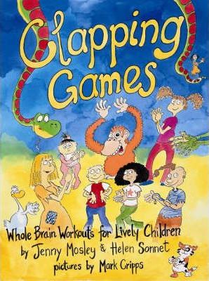 Clapping Games: Whole Brain Workouts for Lively Children - Jenny Mosley
