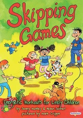 Skipping Games: Whole Brain Workouts for Lively Children - Jenny Mosley