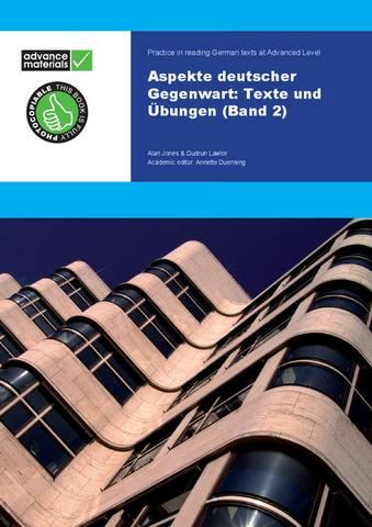 Aspekte Deutscher Gegenwart Band 2 Practice Book: Texte und UEbungen - Alan Jones