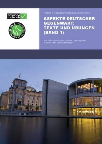 Aspekte Deutscher Gegenwart Practice Book 1: Texte und Ubungen - Alan Jones