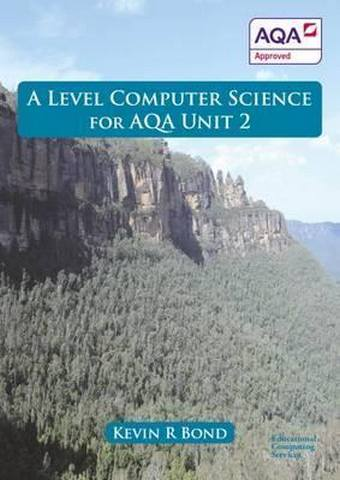 A Level Computer Science for AQA: Unit 2 -