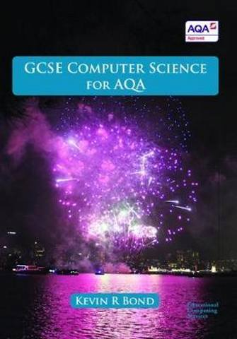 GCSE Computer Science for AQA - Kevin Bond