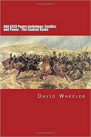 AQA GCSE Poetry Anthology: Conflict and Power: The Student Guide - David Wheeler