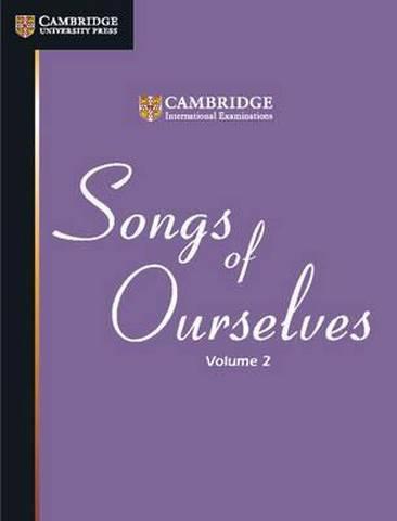 Cambridge International Examinations Songs of Ourselves: Volume 2 - Cambridge International Examinations