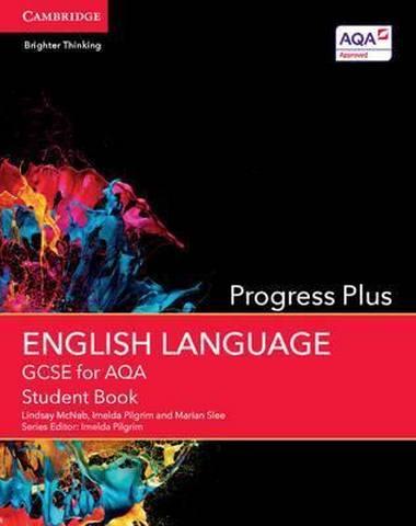 GCSE English Language AQA: GCSE English Language for AQA Progress Plus Student Book - Lindsay McNab