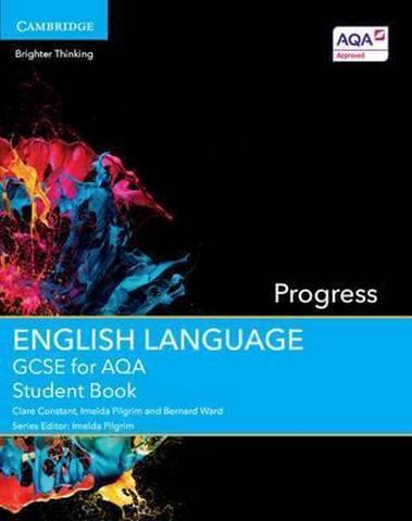 GCSE English Language AQA: GCSE English Language for AQA Progress Student Book - Clare Constant