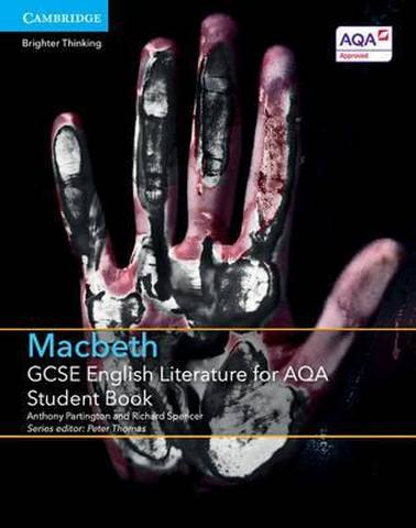 GCSE English Literature AQA: GCSE English Literature for AQA Macbeth Student Book - Anthony Partington