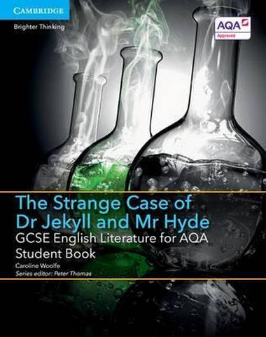 GCSE English Literature AQA: GCSE English Literature for AQA The Strange Case of Dr Jekyll and Mr Hyde Student Book - Caroline Woolfe