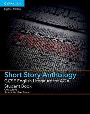 GCSE English Literature AQA: GCSE English Literature for AQA Short Story Anthology Student Book - Chris Sutcliffe