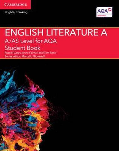 A Level (AS) English Literature AQA: A/AS Level English Literature A for AQA Student Book - Russell Carey