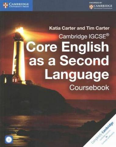 Cambridge International IGCSE: Cambridge IGCSE (R) Core English as a Second Language Coursebook with Audio CD - Katia Carter