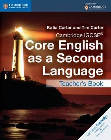 Cambridge International IGCSE: Cambridge IGCSE (R) Core English as a Second Language Teacher's Book - Katia Carter