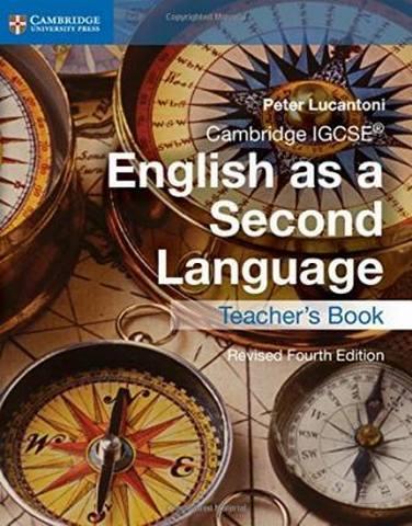 Cambridge International IGCSE: Cambridge IGCSE (R) English as a Second Language Teacher's Book - Peter Lucantoni