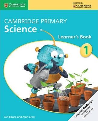 Cambridge Primary Science: Cambridge Primary Science Stage 1 Learner's Book - Jon Board