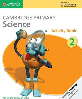Cambridge Primary Science: Cambridge Primary Science Stage 2 Activity Book - Jon Board