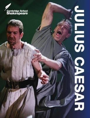 Cambridge School Shakespeare: Julius Caesar - William Shakespeare