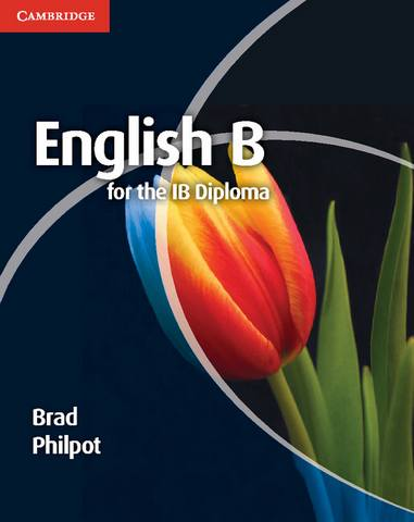 IB Diploma: English B for the IB Diploma Coursebook - Brad Philpot