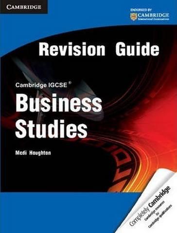 Cambridge International IGCSE: Cambridge IGCSE Business Studies Revision Guide - Medi Houghton