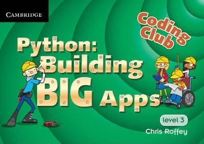 Coding Club Python: Building Big Apps Level 3 - Chris Roffey