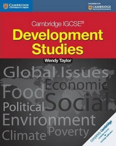 Cambridge International IGCSE: Cambridge IGCSE Development Studies Students book - Wendy Taylor