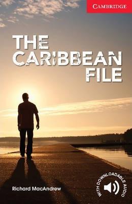 Cambridge English Readers: The Caribbean File Beginner/Elementary - Richard MacAndrew