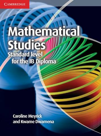 IB Diploma: Mathematical Studies Standard Level for the IB Diploma Coursebook - Caroline Meyrick