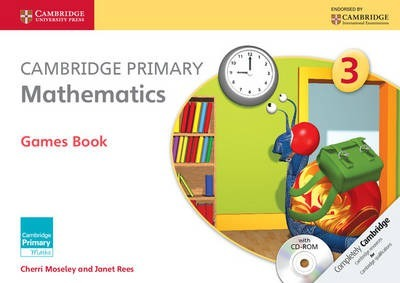 Cambridge Primary Maths: Cambridge Primary Mathematics Stage 3 Games Book with CD-ROM - Cherri Moseley