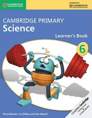 Cambridge Primary Science: Cambridge Primary Science Stage 6 Learner's Book - Fiona Baxter