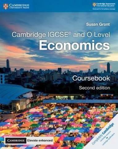 Cambridge International IGCSE: Cambridge IGCSE (R) and O Level Economics Coursebook with Cambridge Elevate Enhanced Edition (2 Years) - Susan Grant