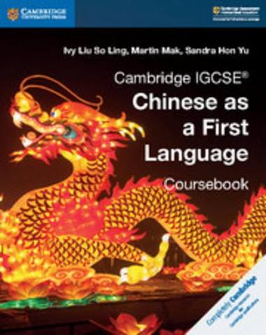 Cambridge International IGCSE: Cambridge IGCSE (R) Chinese as a First Language Coursebook - Ivy Liu So Ling