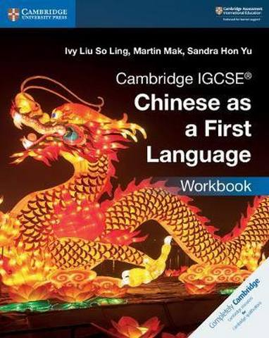 Cambridge International IGCSE: Cambridge IGCSE (R) Chinese as a First Language Workbook - Ivy Liu So Ling